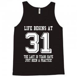 31st birthday life begins at 31 white Tank Top | Artistshot