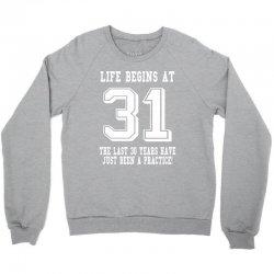 31st birthday life begins at 31 white Crewneck Sweatshirt | Artistshot
