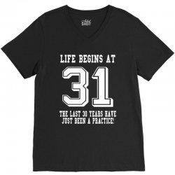 31st birthday life begins at 31 white V-Neck Tee | Artistshot