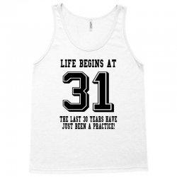 31st birthday life begins at 31 Tank Top | Artistshot
