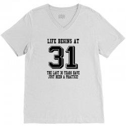 31st birthday life begins at 31 V-Neck Tee | Artistshot