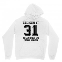 31st birthday life begins at 31 Unisex Hoodie | Artistshot