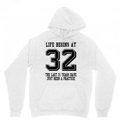 32nd birthday life begins at 32 Unisex Hoodie | Artistshot