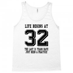 32nd birthday life begins at 32 Tank Top | Artistshot
