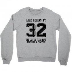 32nd birthday life begins at 32 Crewneck Sweatshirt | Artistshot