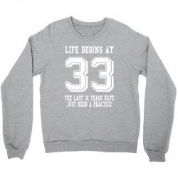 33rd birthday life begins at 33 white Crewneck Sweatshirt | Artistshot