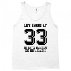 33rd birthday life begins at 33 Tank Top | Artistshot