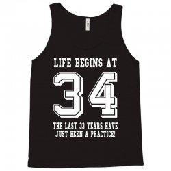 34th birthday life begins at 34 white Tank Top | Artistshot