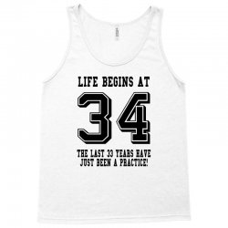 34th birthday life begins at 34 Tank Top | Artistshot