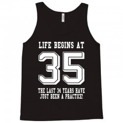 35th birthday life begins at 35 white Tank Top | Artistshot