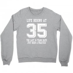 35th birthday life begins at 35 white Crewneck Sweatshirt | Artistshot