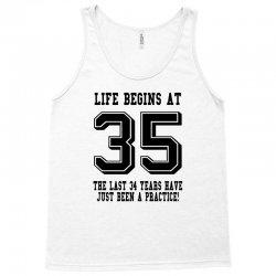 35th birthday life begins at 35 Tank Top | Artistshot