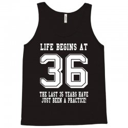 36th birthday life begins at 36 white Tank Top | Artistshot