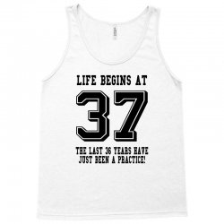 37th birthday life begins at 37 Tank Top | Artistshot
