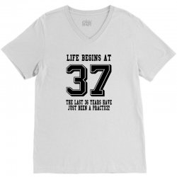 37th birthday life begins at 37 V-Neck Tee | Artistshot