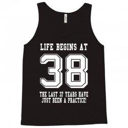 38th birthday life begins at 38 white Tank Top | Artistshot