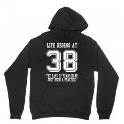 38th birthday life begins at 38 white Unisex Hoodie | Artistshot