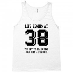 38th birthday life begins at 38 Tank Top | Artistshot