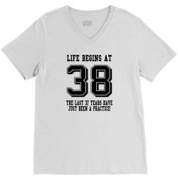 38th birthday life begins at 38 V-Neck Tee | Artistshot