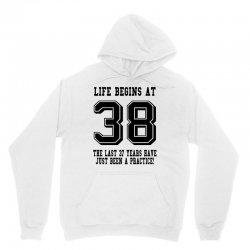 38th birthday life begins at 38 Unisex Hoodie | Artistshot