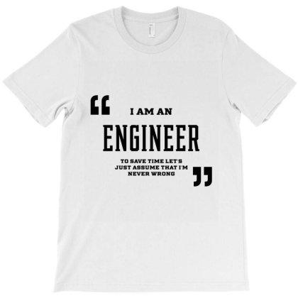 I Am An Engineer - Engineer Job Gift Funny T-shirt Designed By Diogo Calheiros