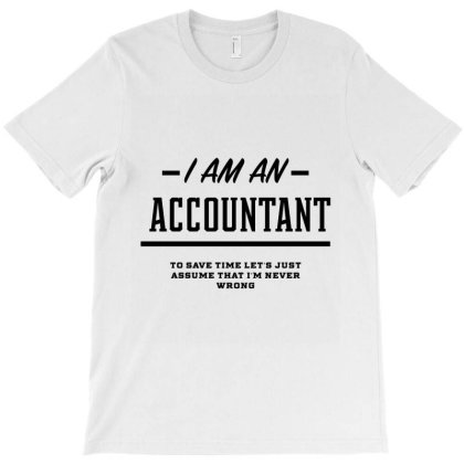 I Am An Accountant - Accountant Job Gift Funny T-shirt Designed By Diogo Calheiros