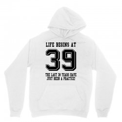39th birthday life begins at 39 Unisex Hoodie | Artistshot