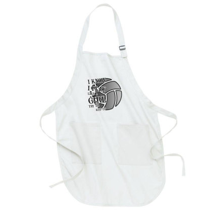 I Know I Play Like A Girl Try To Keep Up Volleyball Full-length Apron Designed By Bettercallsaul