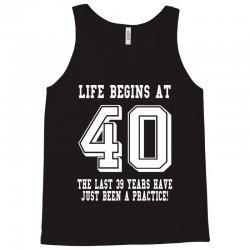 40th birthday life begins at 40 white Tank Top | Artistshot