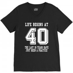 40th birthday life begins at 40 white V-Neck Tee | Artistshot