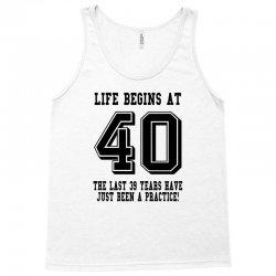 40th birthday life begins at 40 Tank Top | Artistshot