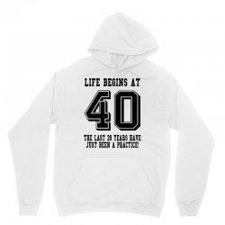 40th birthday life begins at 40 Unisex Hoodie | Artistshot