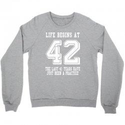 42nd birthday life begins at 42 white Crewneck Sweatshirt   Artistshot