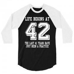 42nd birthday life begins at 42 white 3/4 Sleeve Shirt   Artistshot