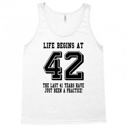 42nd birthday life begins at 42 Tank Top | Artistshot