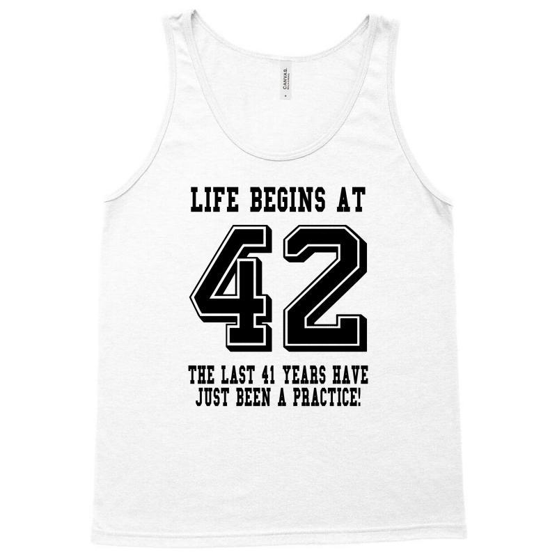 42nd Birthday Life Begins At 42 Tank Top | Artistshot