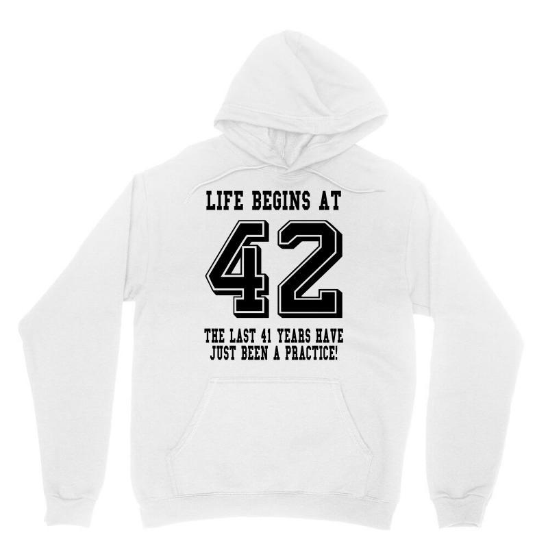 42nd Birthday Life Begins At 42 Unisex Hoodie | Artistshot