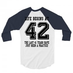 42nd birthday life begins at 42 3/4 Sleeve Shirt | Artistshot
