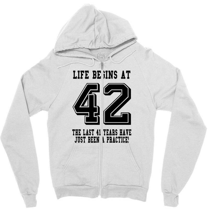 42nd Birthday Life Begins At 42 Zipper Hoodie | Artistshot