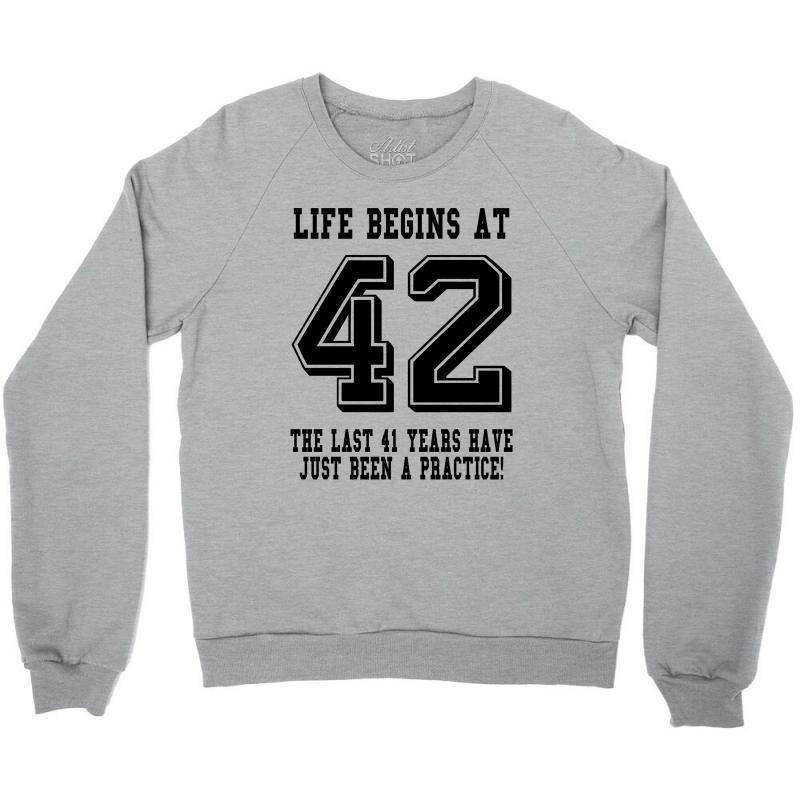 42nd Birthday Life Begins At 42 Crewneck Sweatshirt | Artistshot