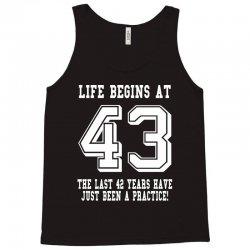 43rd birthday life begins at 43 white Tank Top | Artistshot