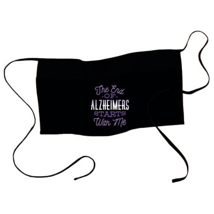 The End Of Alzheimers Starts With Me Waist Apron Designed By Panduart