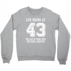 43rd birthday life begins at 43 white Crewneck Sweatshirt | Artistshot