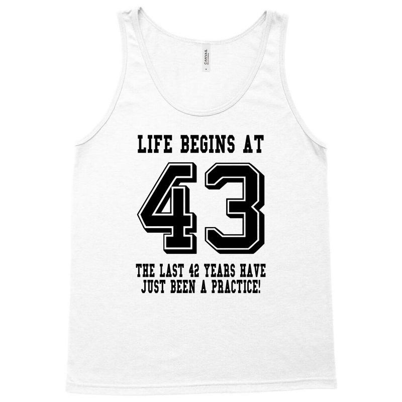 43rd Birthday Life Begins At 43 Tank Top | Artistshot