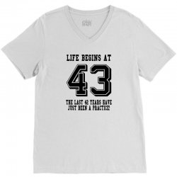 43rd birthday life begins at 43 V-Neck Tee | Artistshot
