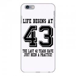 43rd birthday life begins at 43 iPhone 6 Plus/6s Plus Case | Artistshot