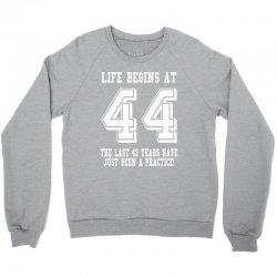 44th birthday life begins at 44 white Crewneck Sweatshirt | Artistshot