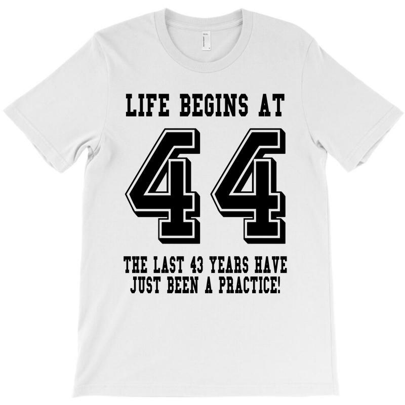 44th Birthday Life Begins At 44 T-shirt   Artistshot