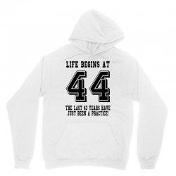 44th birthday life begins at 44 Unisex Hoodie   Artistshot