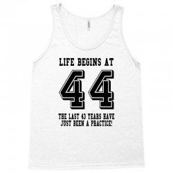 44th birthday life begins at 44 Tank Top   Artistshot